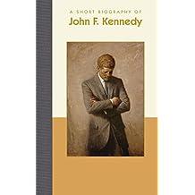 A Short Biography of John F. Kennedy