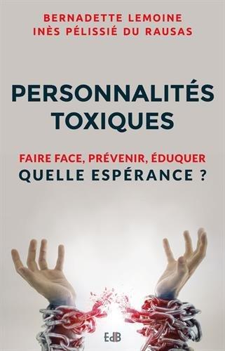 Personnalités toxiques : Faire face, prévenir, éduquer Quelle espérance ?