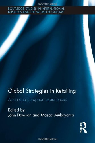 global-strategies-in-retailing-asian-and-european-experiences-routledge-studies-in-international-bus