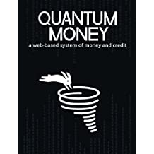 Quantum Money: A web-based system of money and credit