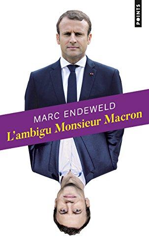 L'ambigu Monsieur Macron par Marc Endeweld