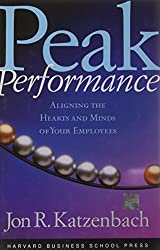Peak Performance: Aligning the Hearts and Minds of Your Employees