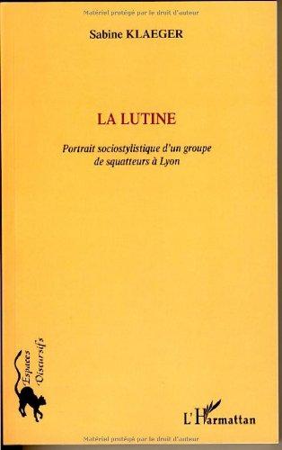 La lutine : Portrait sociostylistique d'un groupe de squatteurs à Lyon par Sabine Klaeger