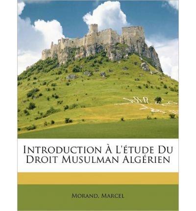 Introduction L' Tude Du Droit Musulman Alg Rien (Paperback)(French) - Common