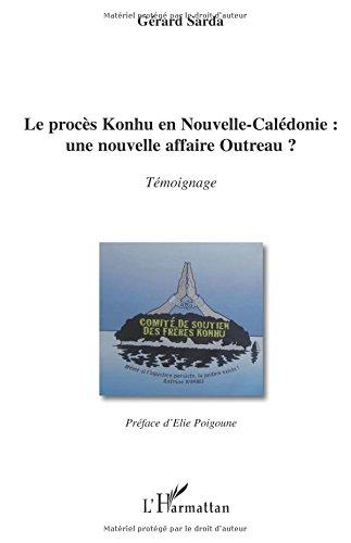 Le procès Konhu en Nouvelle-Calédonie : une nouvelle affaire Outreau ?