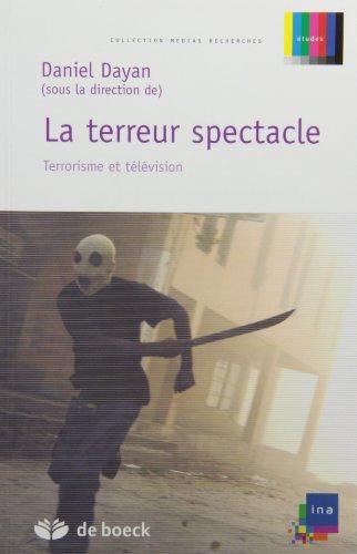 La terreur spectacle : Terrorisme et télévision par Daniel Dayan, Collectif