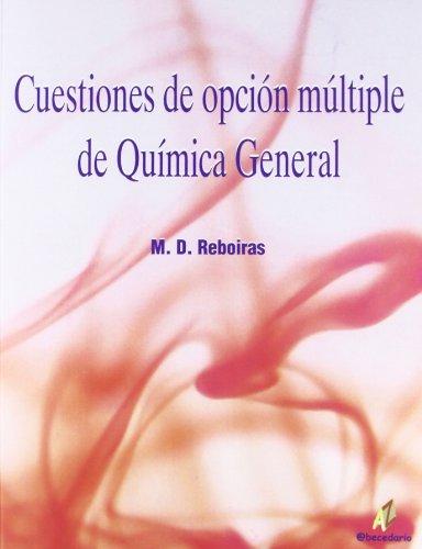 Cuestiones de opcion multiple quimica general (Didactica (abecedario)) por M.D. Reboiras
