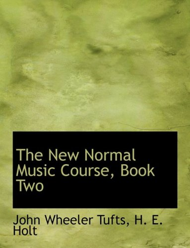 The New Normal Music Course, Book Two