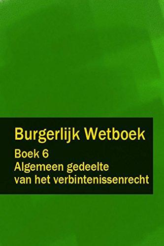 Burgerlijk Wetboek Boek 6 - BW Algemeen gedeelte van het verbintenissenrecht (Dutch Edition)