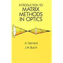 Introduction to Matrix Methods in Optics (Dover Books on Physics)