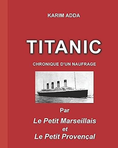 Les Francais Du Titanic - TITANIC CHRONIQUE D'UN