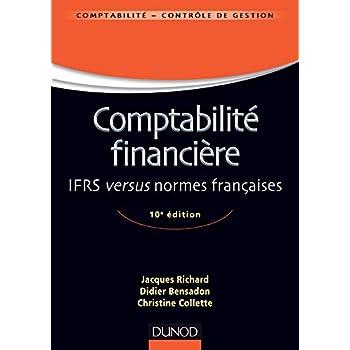 Comptabilité financière - 10e édition - IFRS versus normes françaises