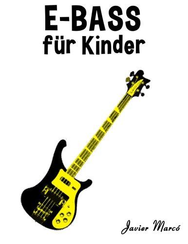 E-Bass für Kinder: Weihnachtslieder, Klassische Musik, Kinderlieder, Traditionelle Lieder und Volkslieder!