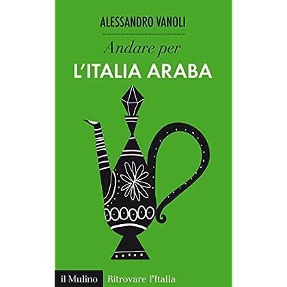 Andare Per L'italia Araba (Ritrovare L'italia)
