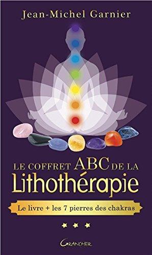 Le coffret ABC de la lithothérapie : Avec 7 pierres des chakras par From Editions Jacques Grancher