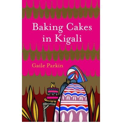 [(Baking Cakes in Kigali)] [ By (author) Gaile Parkin ] [January, 2009]