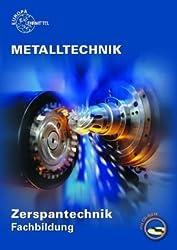 Metalltechnik Zerspantechnik. Fachbildung. Mit CD-ROM