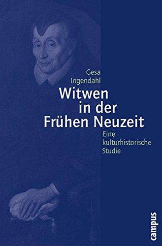 Witwen in der Frühen Neuzeit: Eine kulturhistorische Studie (Geschichte und Geschlechter)
