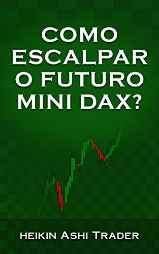Como escalpar o futuro mini DAX? (Portuguese Edition)