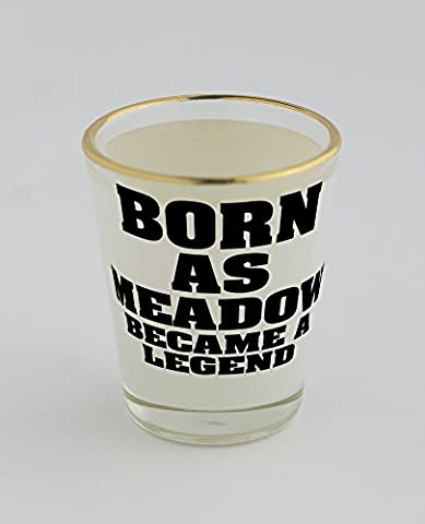 Shot glass with gold rim of Born as MEADOW, became a legend