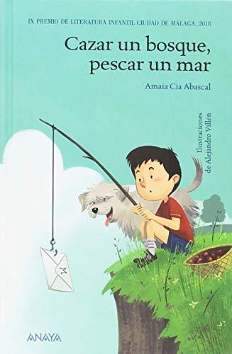 Cazar un bosque, pescar un mar (Literatura Infantil (6-11 Años) - Premio...