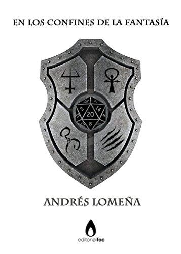 En los confines de la fantasía: Ascenso y caída de los juegos de rol. (Spanish Edition)