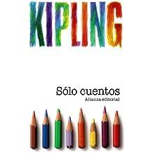 Sólo cuentos: (para niños) (El Libro De Bolsillo - Bibliotecas De Autor - Biblioteca Kipling)