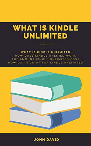 WHAT IS KINDLE UNLIMITED: HOW DOES KINDLE UNLIMITED WORK (English ...
