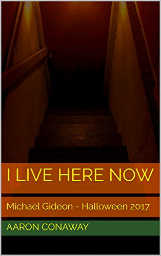 I Live Here Now: Michael Gideon - Halloween 2017 (Tales for Halloween) (English Edition)