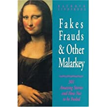 Fakes, Frauds, & Other Malarkey: 301 Amazing Stories & How Not to be Fooled (Paperback) - Common