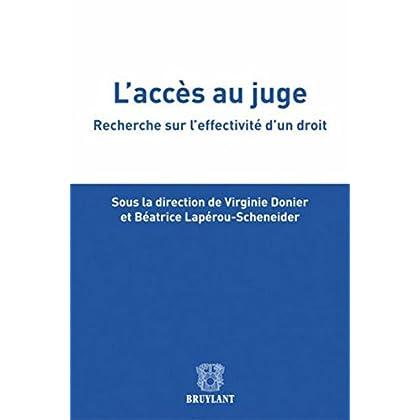 L'accès au juge: Recherche sur l'effectivité d'un droit