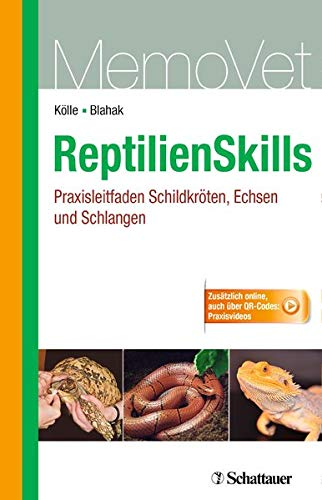 ReptilienSkills - Praxisleitfaden Schildkröten, Echsen und Schlangen: MemoVet