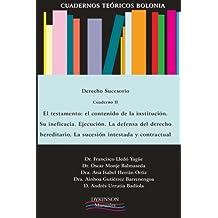 Cuadernos teóricos Bolonia. Derecho sucesorio. Cuaderno II: El testamento. El contenido de la institución. Su ineficacia. Ejecución. La defensa del ... (Colección Cuadernos Teóricos Bolonia)