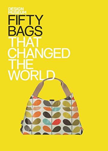 Textilien Und Kostüm Für Museum - Fifty Bags that Changed the World: Design Museum Fifty (English Edition)