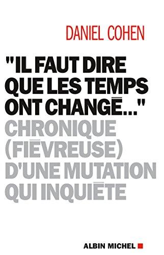 """""""Il faut dire que les temps ont changé..."""" : Chronique (fiévreuse) d'une mutation qui inquiète (A.M. POLITIQUE)"""