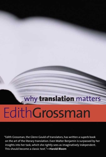 Why Translation Matters (Why X Matters S.) por Edith Grossman