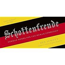 Schottenfreude: German Words for the Human Condition by Ben Schott (2013-10-24)