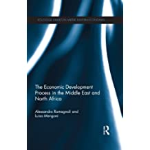 The Economic Development Process in the Middle East and North Africa (Routledge Studies in Middle Eastern Economies)