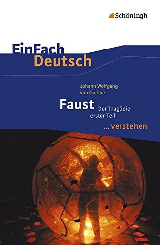 EinFach Deutsch ... verstehen: Johann Wolfgang von Goethe: Faust I