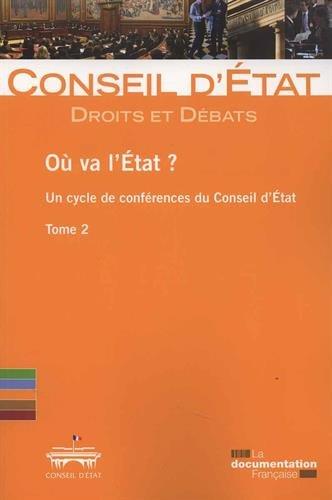 Où va l'Etat ? Un cycle de conférence du Conseil d'Etat - Volume 2 par Conseil d'Etat