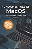 Fundamentals of MacOS Mojave: The Illustrated Guide to Using your Mac (Computer Fundamentals, Band 14)