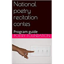 National poetry recitation contes (annotated): Program guide (English Edition)