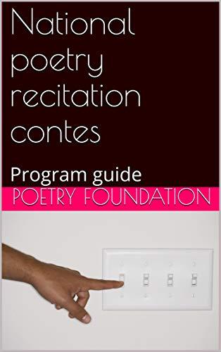 National poetry recitation contes (annotated): Program guide (English Edition)