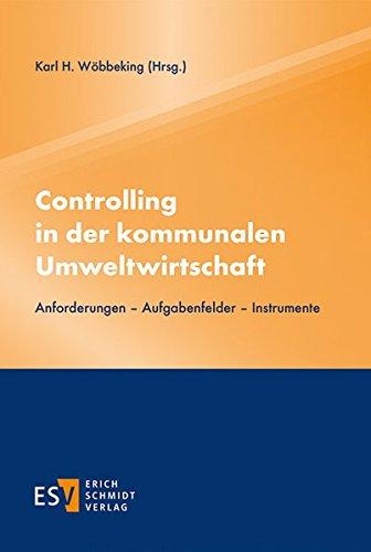 Controlling in der kommunalen Umweltwirtschaft: Anforderungen – Aufgabenfelder – Instrumente