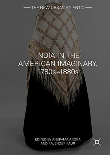India in the American Imaginary, 1780s–1880s (The New Urban Atlantic) (English Edition)