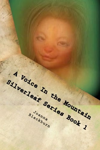 A Voice In the Mountain Silverleaf Series Book 1: Volume 1