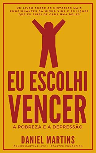 Eu escolhi Vencer: A pobreza e a Depressão (Portuguese Edition)