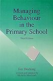 Managing Behaviour in the Primary School, Third Edition