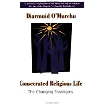 Consecrated Religious Life: The Changing Paradigms by Diarmuid O'Murchu (2005-09-22)