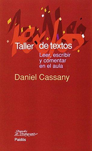 Taller de textos: Leer, escribir y comentar en el aula (Papeles de Pedagogía) por Daniel Cassany
